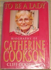 9780712661591: To be a lady: the story of Catherine Cookson