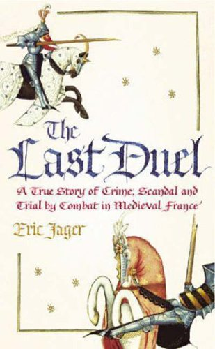 9780712661904: The Last Duel: A True Story of Crime, Scandal and Trial by Combat in Medieval France