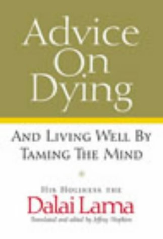 9780712662239: Advice on Dying: And Living Well by Taming the Mind