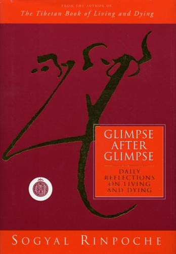 9780712662376: Glimpse After Glimpse: Daily Reflections on Living and Dying