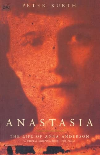 9780712662673: Anastasia: The Life of Anna Anderson
