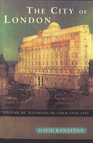 9780712662765: The City of London: Volume III Illusions of Gold 1914-1945