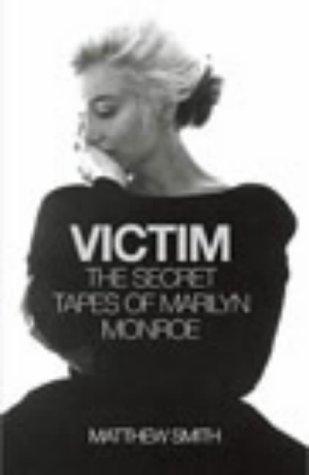 9780712662789: Victim: The Secret Tapes of Marilyn Monroe