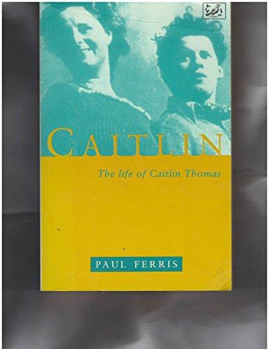 9780712662901: Caitlin: The Life of Caitlin Thomas