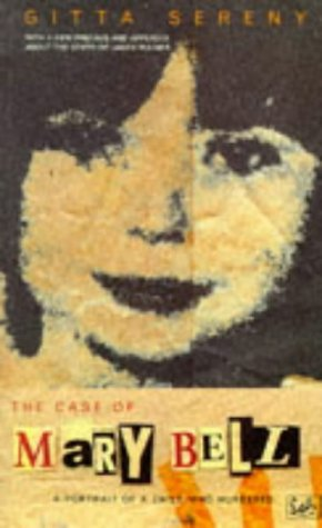 9780712662970: The Case Of Mary Bell: A Portrait of a Child Who Murdered