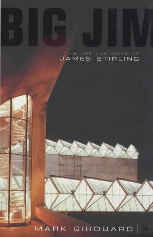 Big Jim: The Life and Work of: Mark Girouard