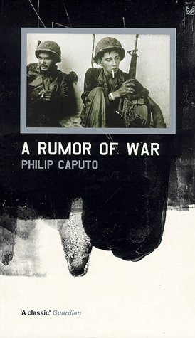 a rumor of war by philip caputo 4 wla spring/summer 2000 michael s neiberg, thomas g bowie, jr donald anderson a rumor of war a conversation with philip caputo at 58 this book does not pretend to.