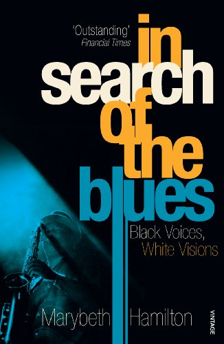 9780712664462: In Search of the Blues: Black Voices, White Visions