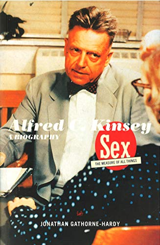Alfred C. Kinsey: Sex the Measure of
