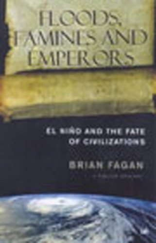 9780712664783: Floods, Famines And Emperors: El Nino and the Fate of Civilizations