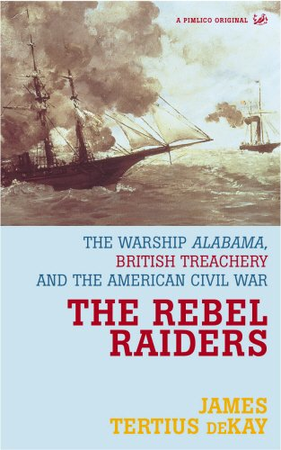 9780712664905: The Rebel Raiders: The Warship Alabama, British Treachery, and the American Civil War