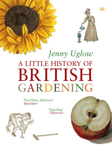 A Little History of British Gardening (0712664947) by Uglow, Jenny