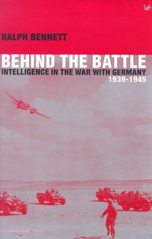 9780712665216: Behind the Battle : Intelligence in the War with Germany 1939-1945