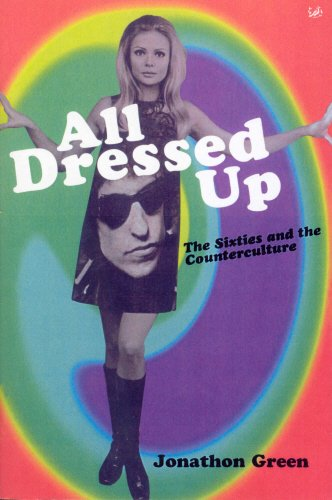 9780712665230: All Dressed Up : Sixties and the Counterculture