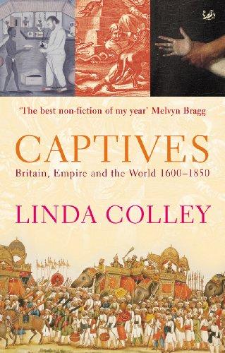 9780712665285: Captives: Britain, Empire and the World 1600-1850