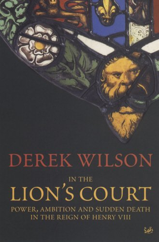 9780712665292: In the Lion's Court : Power, Ambition, and Sudden Death in the Reign of Henry VIII