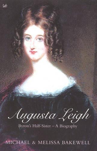 9780712665605: Augusta Leigh: Byron's Half Sister - A Biography