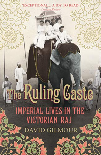 9780712665650: The Ruling Caste: Imperial Lives in the Victorian Raj