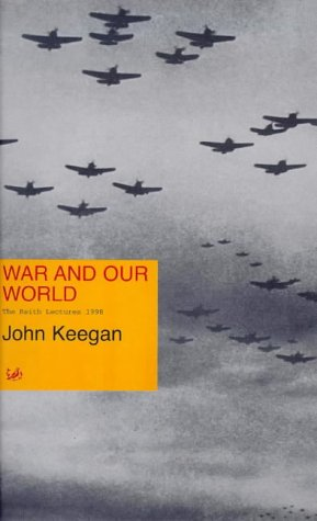 9780712665667: War And Our World: The Reith Lectures 1998