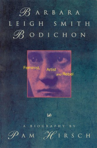 Barbara Leigh Smith Bodichon: Feminist, Artist and Rebel: Pamela Hirsch