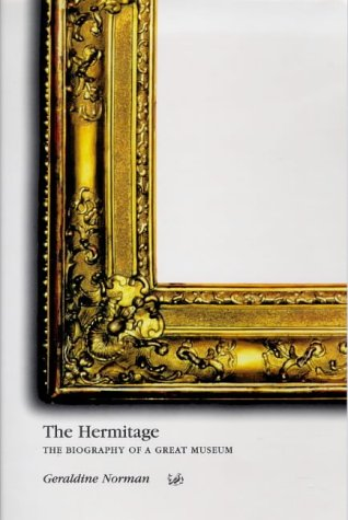 9780712665919: The Hermitage: The Biography of a Great Museum