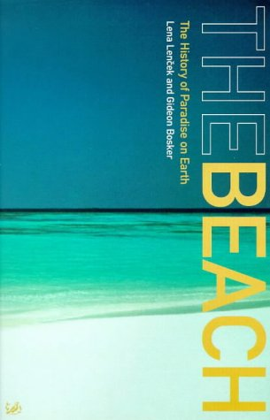 9780712665964: The Beach - The History Of Paradise On Earth
