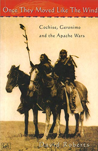 9780712666282: Once They Moved Like The Wind 49: Cochise, Geronimo and the Apache Wars