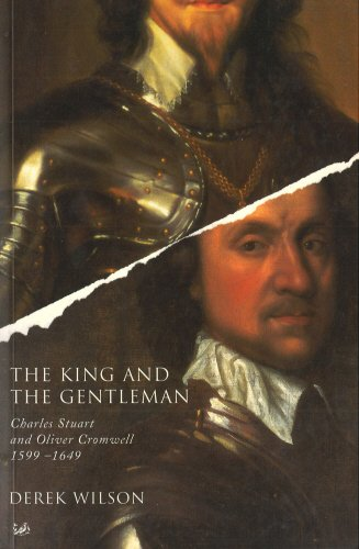 9780712666381: The King And The Gentleman: Charles Stuart and Oliver Cromwell 1599-1649