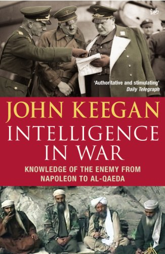 9780712666503: Intelligence in War: Knowledge of the Enemy from Napoleon to Al-Qaeda