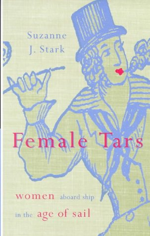 9780712666602: Female Tars: Women Aboard Ship in the Age of Sail