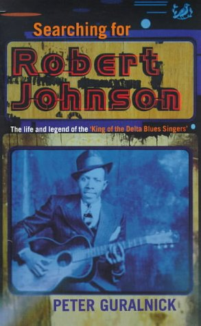 9780712666688: Searching for Robert Johnson : The Life and Legend of the King of the Delta Blue