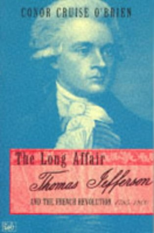 9780712666831: The Long Affair: Thomas Jefferson and the French Revolution, 1785-1800