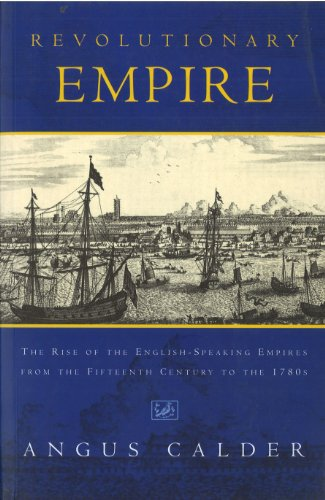 9780712666879: Revolutionary Empire : The Rise of the English-Speaking Empires from the 15th Century to the 1780s