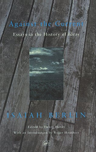 9780712666909: Against The Current: Essays In The History Of Ideas