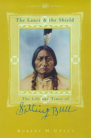 9780712666923: The Lance and the Shield: Life and Times of Sitting Bull