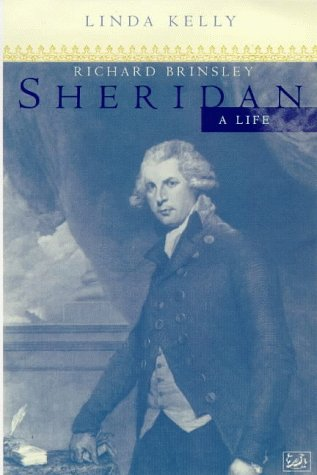 Richard Brinsley Sheridan: a Life: Kelly Lida