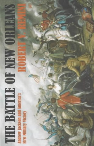 9780712667128: Battle Of New Orleans: Andrew Jackson and America's First Military Victory