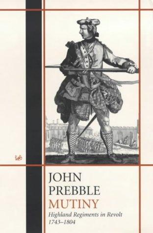 9780712667180: Mutiny: Highland Regiments in Revolt, 1743-1804 (Pimlico)
