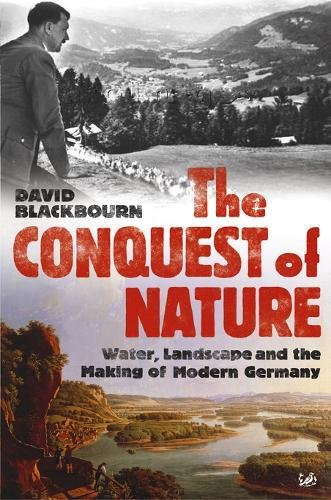 9780712667265: The Conquest of Nature: Water, Landscape, and the Making of Modern Germany