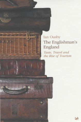 9780712667661: The Englishman's England: Taste, Travel and the Rise of Tourism (Pimlico)