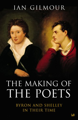 9780712667678: The Making Of The Poets: Byron and Shelley: Byron and Shelley in Their Time