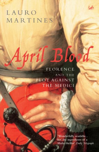 9780712667876: April Blood: Florence and the Plot Against the Medici