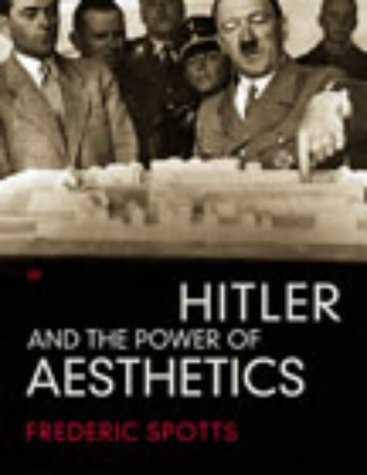 9780712667883: Hitler and the Power of Aesthetics