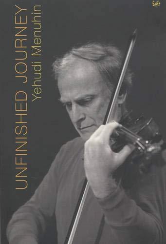 Unfinished Journey: Menuhin, Yehudi