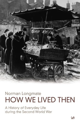 9780712668323: How We Lived Then: A History of Everyday Life During the Second World War