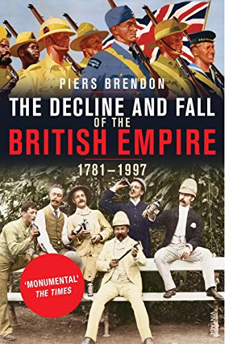 9780712668460: The Decline and Fall of the British Empire, 1781-1997