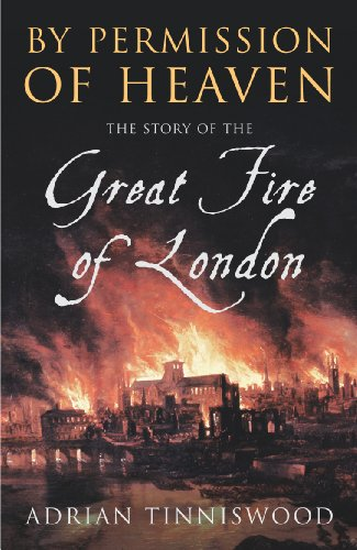 9780712668477: By Permission of Heaven: The True Story of the Great Fire of London