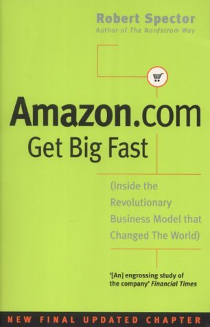 9780712669672: Amazon.Com: Get Big Fast - Inside the Revolutionary Business Model That Changed the World