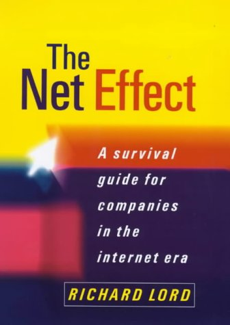 9780712669740: The Net Effect: What the Internet Means for Business