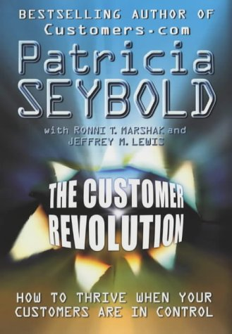 9780712669849: Revolution!: How to Become a Customers.Com Company and Transform Your Industry